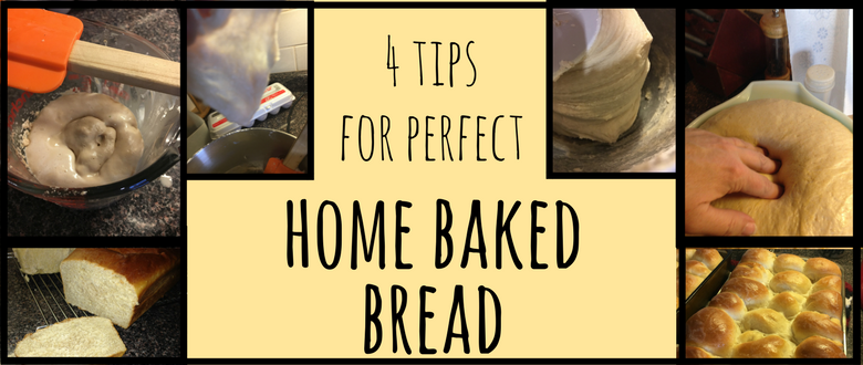 4 Tips for Perfect Homemade Bread